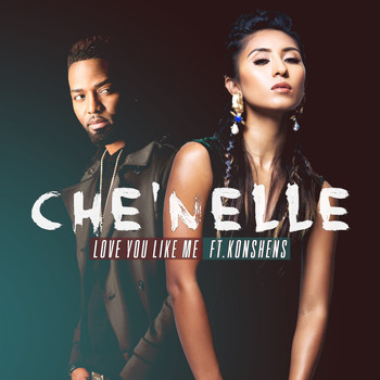 Che'Nelle - Love You Like Me (feat. Konshens)