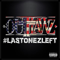 Outlawz - #LastOnezLeft (Explicit)