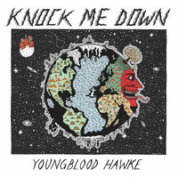 Youngblood Hawke - Knock Me Down