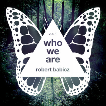 Robert Babicz - Who We Are, Vol. 1