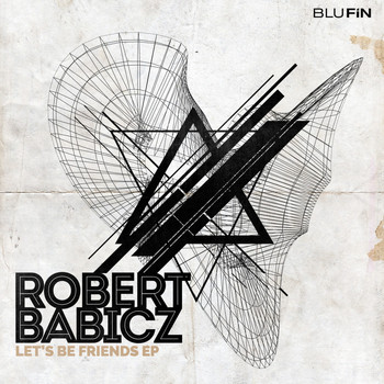 Robert Babicz - Let's Be Friends