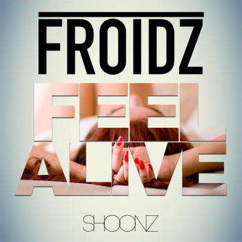 FROIDZ - Feel Alive