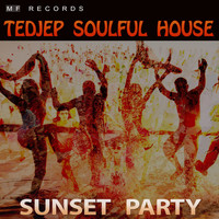 Tedjep Soulful House - Sunset Party