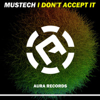 Mustech - I Don't Accept It