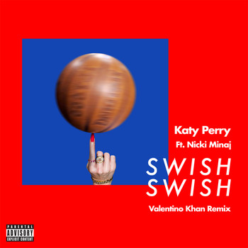 Katy Perry - Swish Swish (Valentino Khan Remix [Explicit])