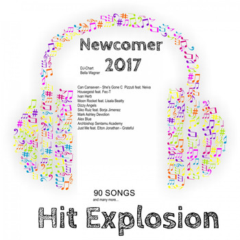Various Artists - Hit Explosion: Newcomer 2017 (Explicit)