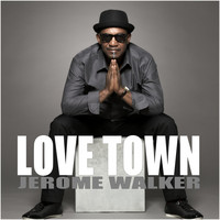 Jerome Walker - Love Town