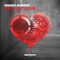 Franco Modesti - Give My Love