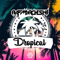 Raf Marchesini - Dropical