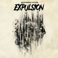 Expulsion - Nightmare Future (Explicit)