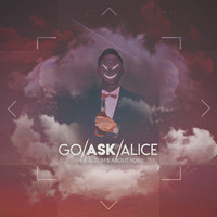 Go Ask Alice - This Albums About You (Explicit)