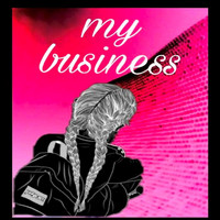 Lady B - My Business
