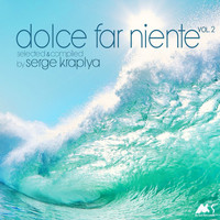 Serge Kraplya - Dolce Far Niente, Vol. 2 (Compiled & Mixed by Serge Kraplya)