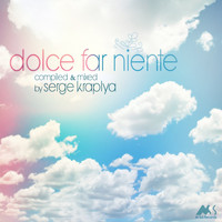 Serge Kraplya - Dolce Far Niente, Vol. 1 (Compiled & Mixed by Serge Kraplya)