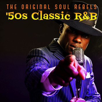 Various Artists - The Original Soul Rebels: '50s Classic R&B