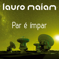 Lauro Maiam - Par É Ímpar - Single
