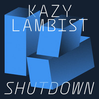 Kazy Lambist / - Shutdown - Single