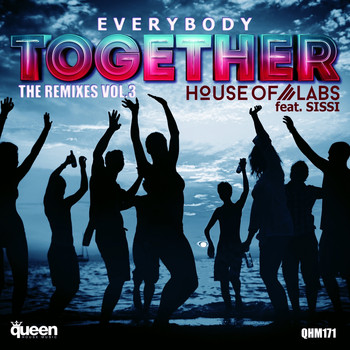 House Of Labs feat. Sissi - Everybody Together (The Remixes Vol. 3)