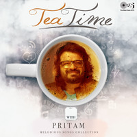 Pritam - Melodious Songs Collection: Tea Time with Pritam