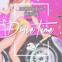 Demarkus Lewis - Drive Time