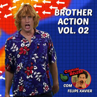 Chuchu Beleza Feat. Brother Action & Felipe Xavier - Brother Action: Chuchu Beleza, Vol. 02