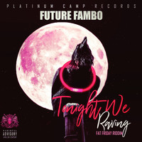 Future Fambo - Tonight We Raving (Poppin Bottles) - Single