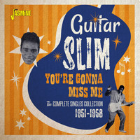 Guitar Slim - You're Gonna Miss Me: The Complete Singles Collection (1951 - 1958)