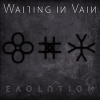 Waiting in Vain - Evolution
