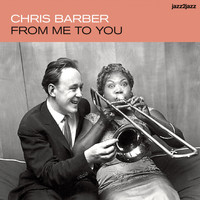 Chris Barber - From Me to You