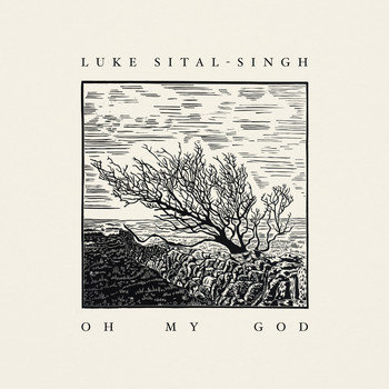 Luke Sital-Singh - Oh My God