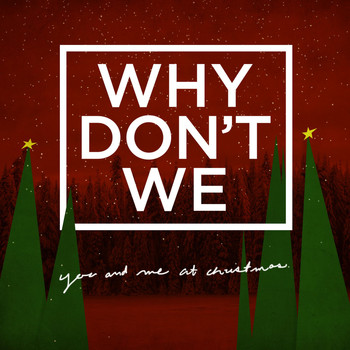 Why Don't We - You and Me at Christmas