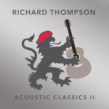 Richard Thompson - Acoustic Classics II