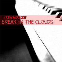 TeknoAXE - Break in the Clouds