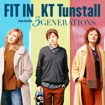 "KT Tunstall - Fit In (From ""3 Generations"")"