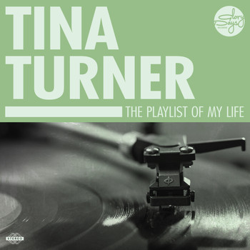 Tina Turner - The Playlist Of My Life!