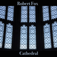 Robert Fox - Cathedral