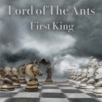 Lord of the Ants - First King