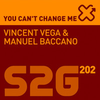 Vincent Vega, Manuel Baccano - You Can't Change Me