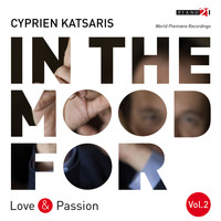 CYPRIEN KATSARIS - In the Mood for Love & Passion, Vol. 2: Beethoven, Schubert, Chopin, Grieg, Vladigerov, Rodrigo, Katsaris... (Classical Piano Hits)