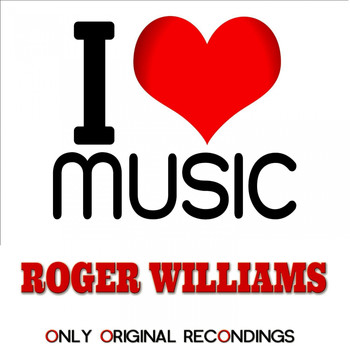 Roger Williams - I Love Music