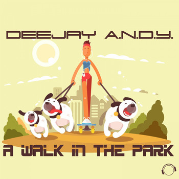 DeeJay A.N.D.Y. - A Walk in the Park