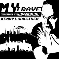 Kenny Laakkinen - My Travel: Welcome to Nu-Techno