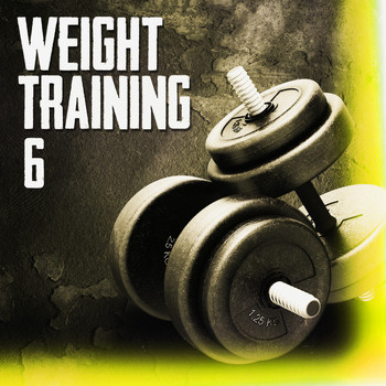 Various Artists - Weight Training 6 (Explicit)