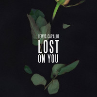 Lewis Capaldi - Lost On You