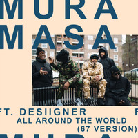 Mura Masa - All Around The World (67 Version [Explicit])