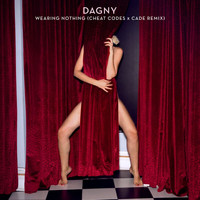 Dagny - Wearing Nothing (Cheat Codes X CADE Remix)