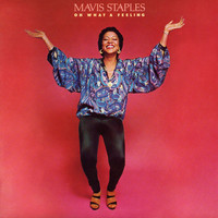 Mavis Staples - Oh What A Feeling (2013 Japan Remastered)