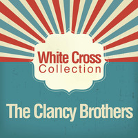 The Clancy Brothers - White Cross Records