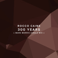 Rocco Caine - 300 Years