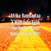 Afrika Bambaataa - The Spell of Kingu (Remix) [Vocals Mix]